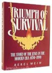 Triumph Of Survival: The Story of the Jews in the Modern Era 1650-1990